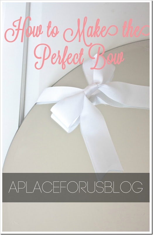 How to Make a Bow A Place for Us Blog