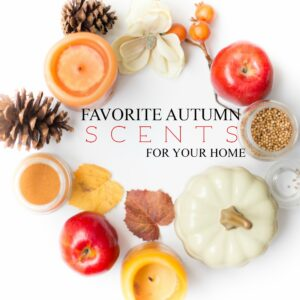 Favorite Scents for your Home this Fall