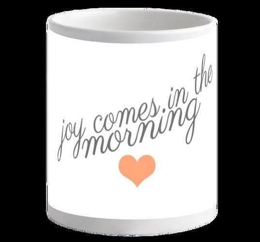 Joy Come in the Morning Mug
