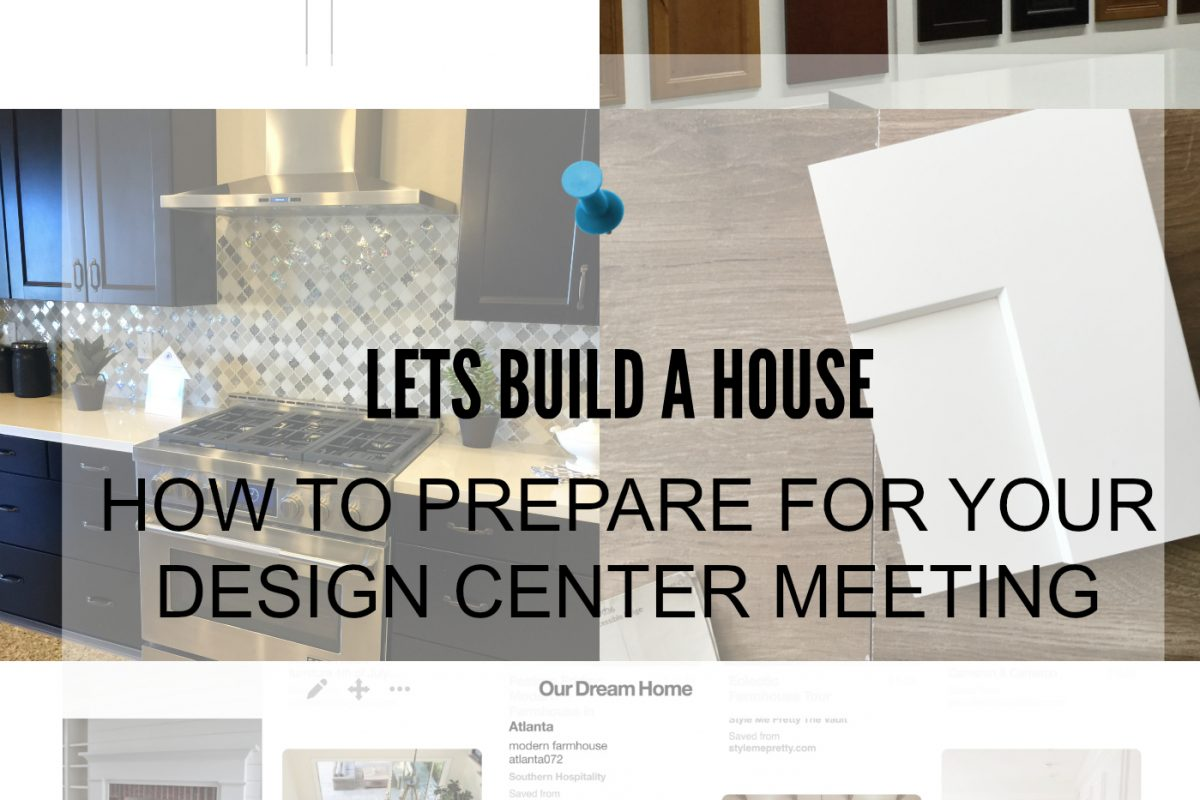 How To Prepare For Your Design Center Meeting Just Destiny